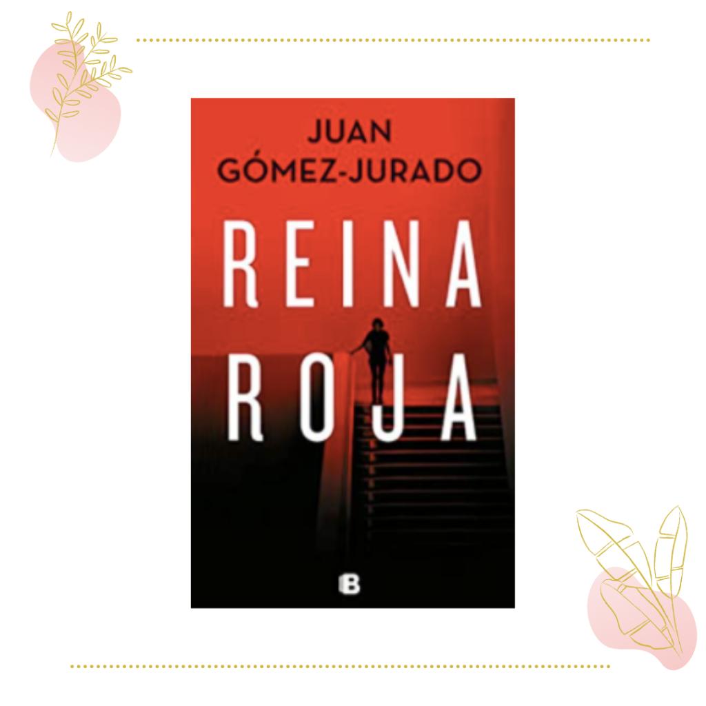 Reina roja, de Juan Gómez Jurado