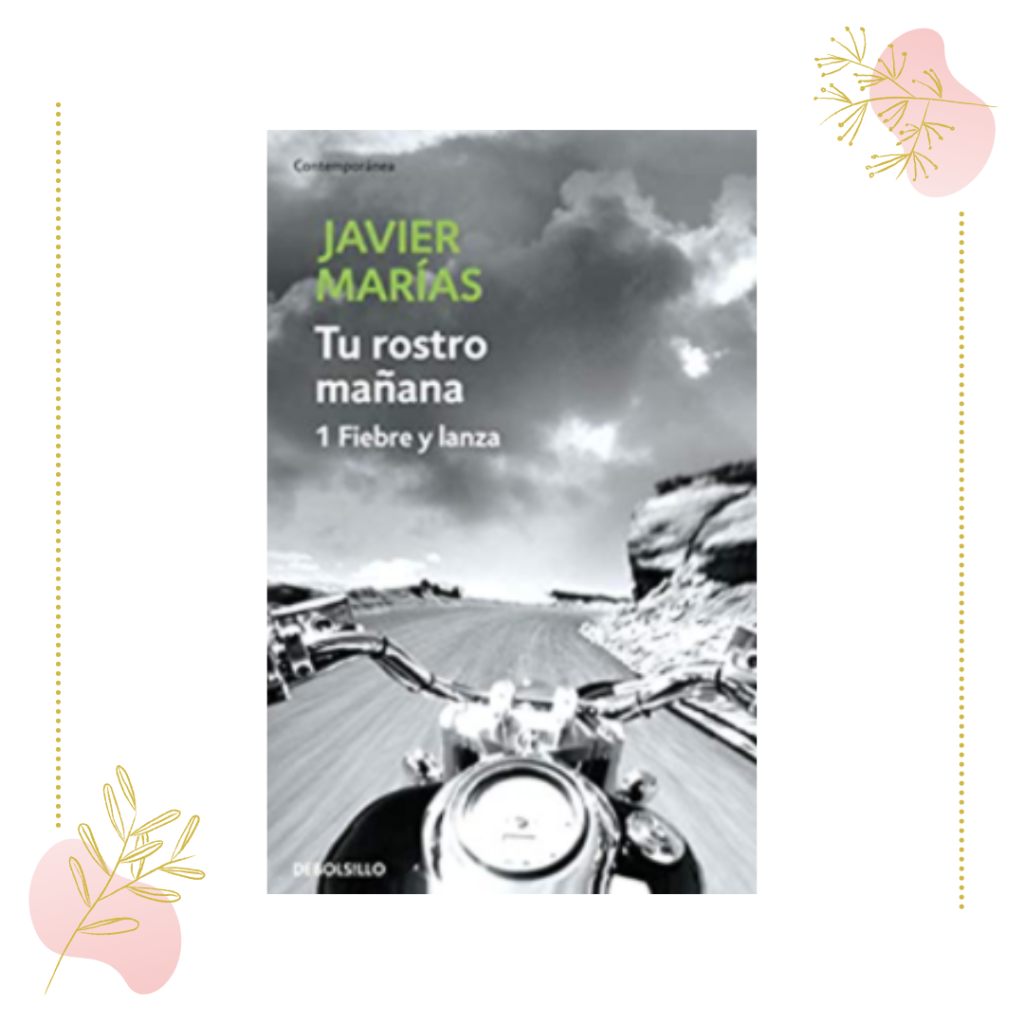 Tu rostro mañana de Javier Marías