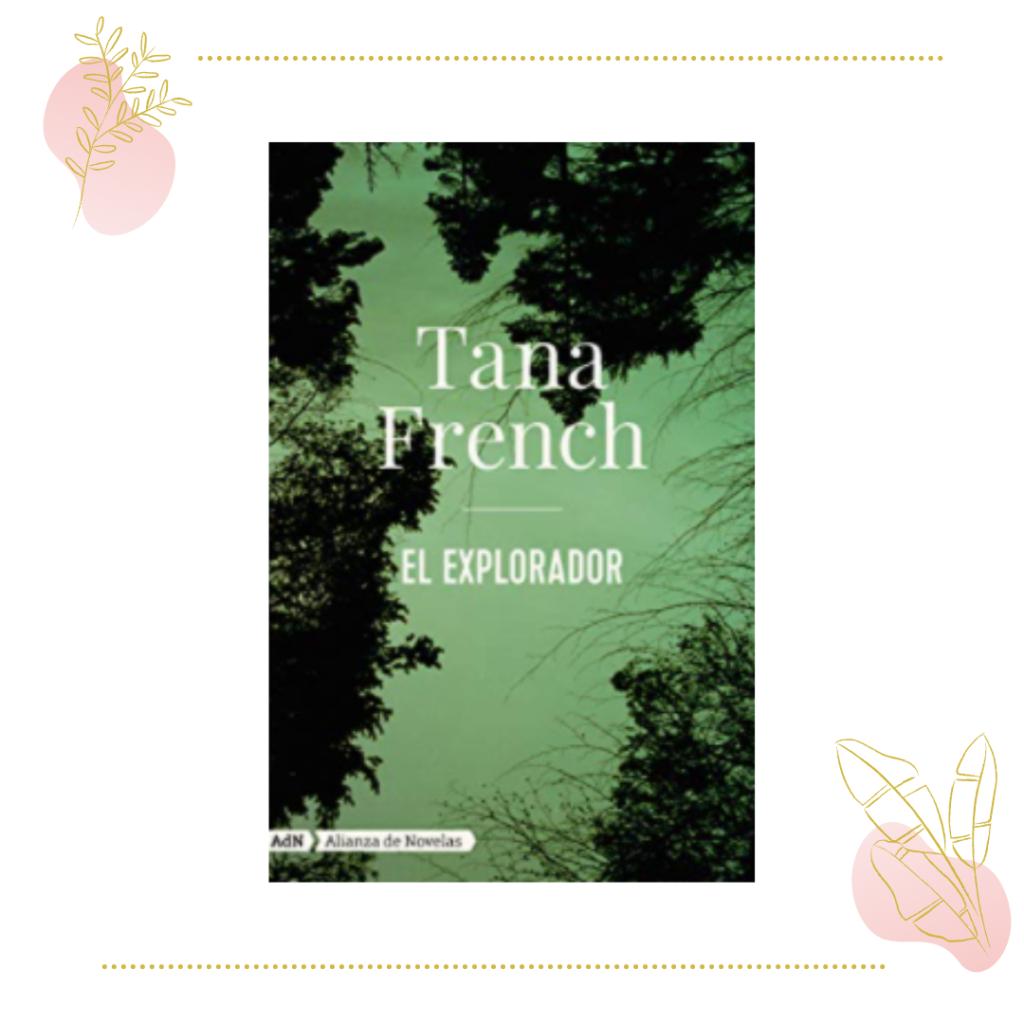 El explorador de Tana French
